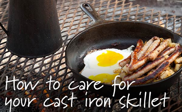 How to Care for Your New Cast Iron Skillet